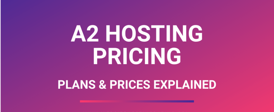 a2 hosting pricing explained
