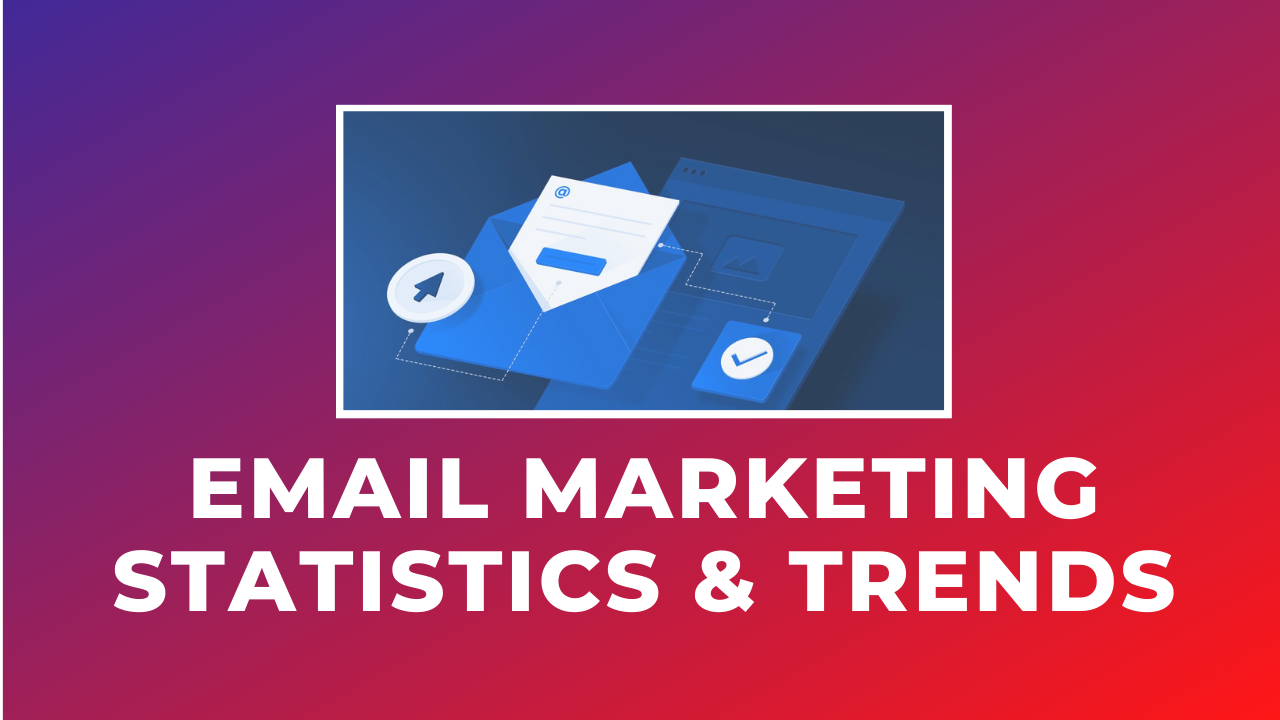 ईमेल विपणन आँकड़े और रुझान