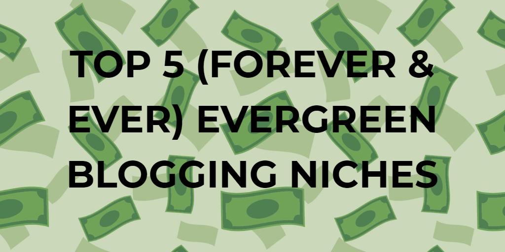 най-добрите ниши за вечнозелени блогове