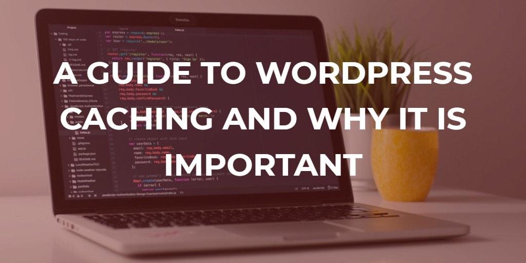 Ръководство за WordPress Кеширане и защо е важно