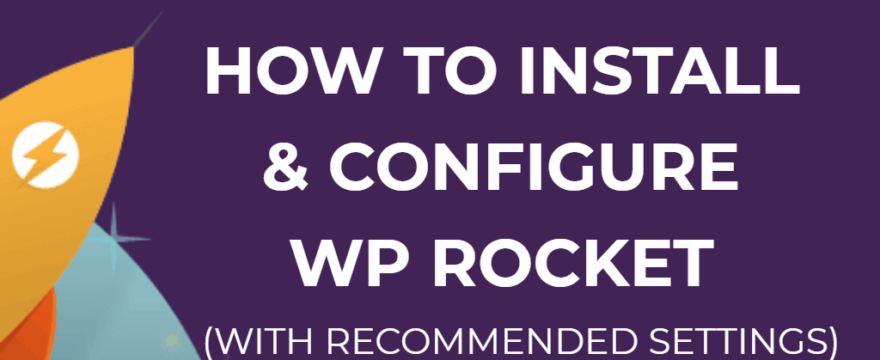 how to install and configure wp rocket with recommended settings