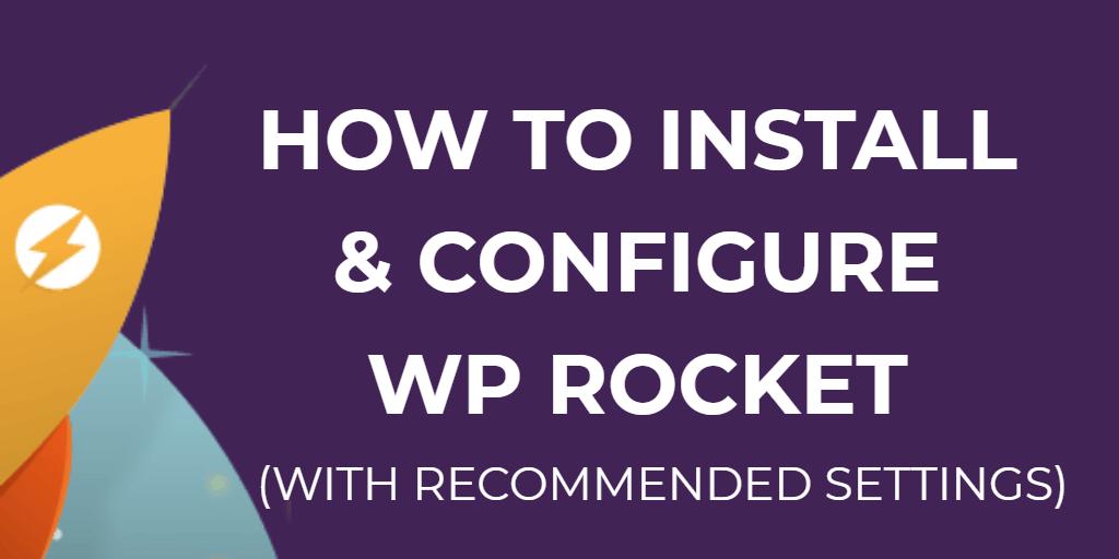 comment installer et configurer wp rocket avec les paramètres recommandés