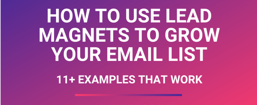how to use lead magnets to grow your email list
